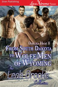 From South Dakota to Wolfe Men of Wyoming